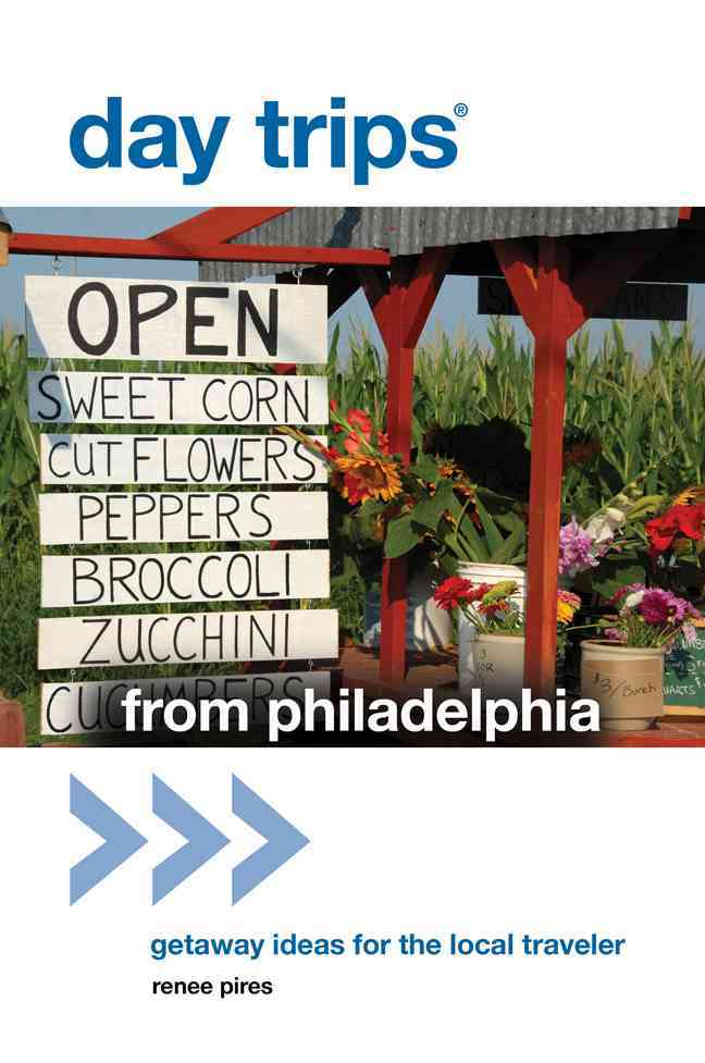 Day Trips from Philadelphia By Pires, Renee